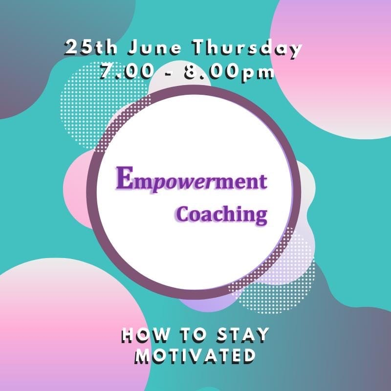 Empowerment Coaching - How to Stay Motivated