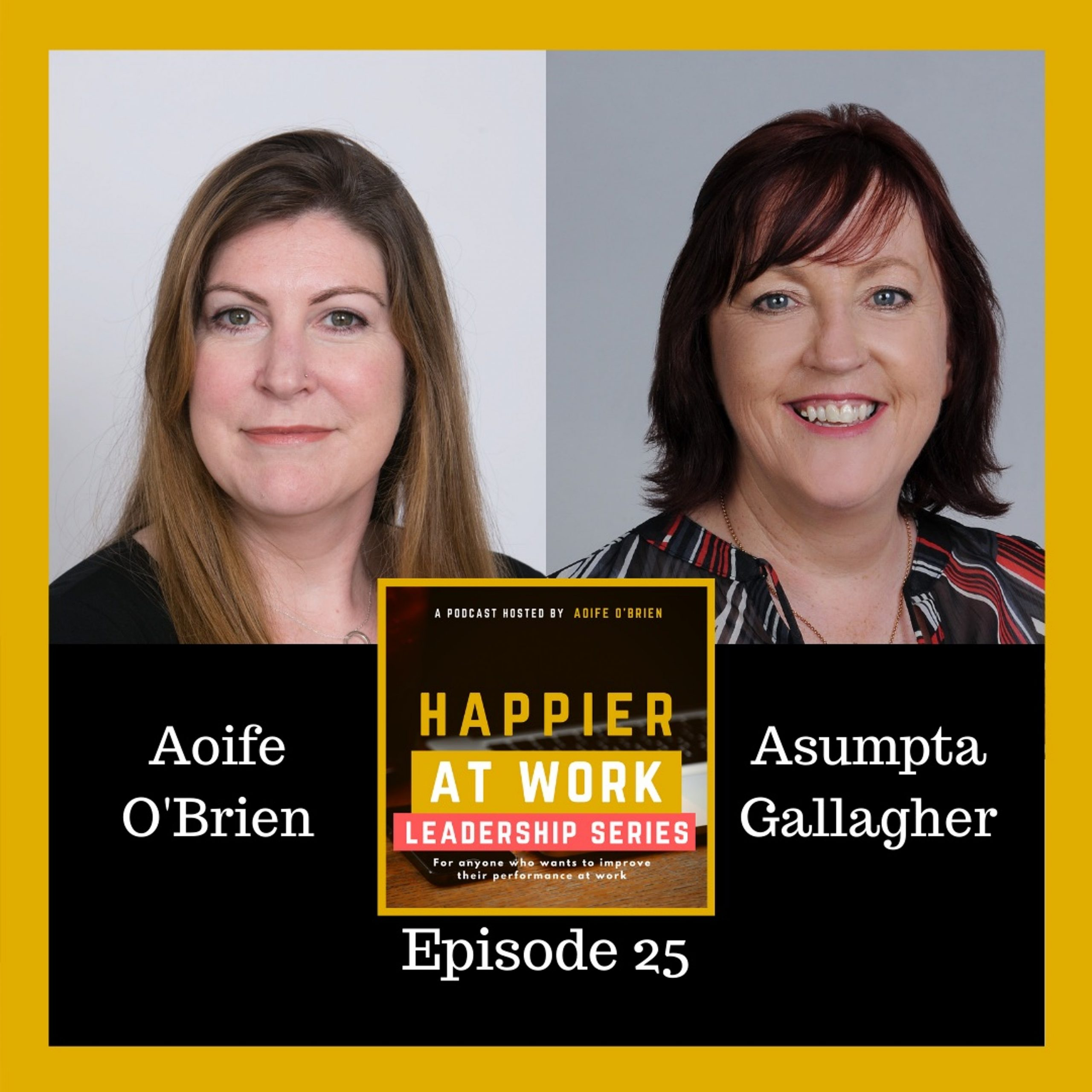 Happier at work podcast Asumpta Gallagher
