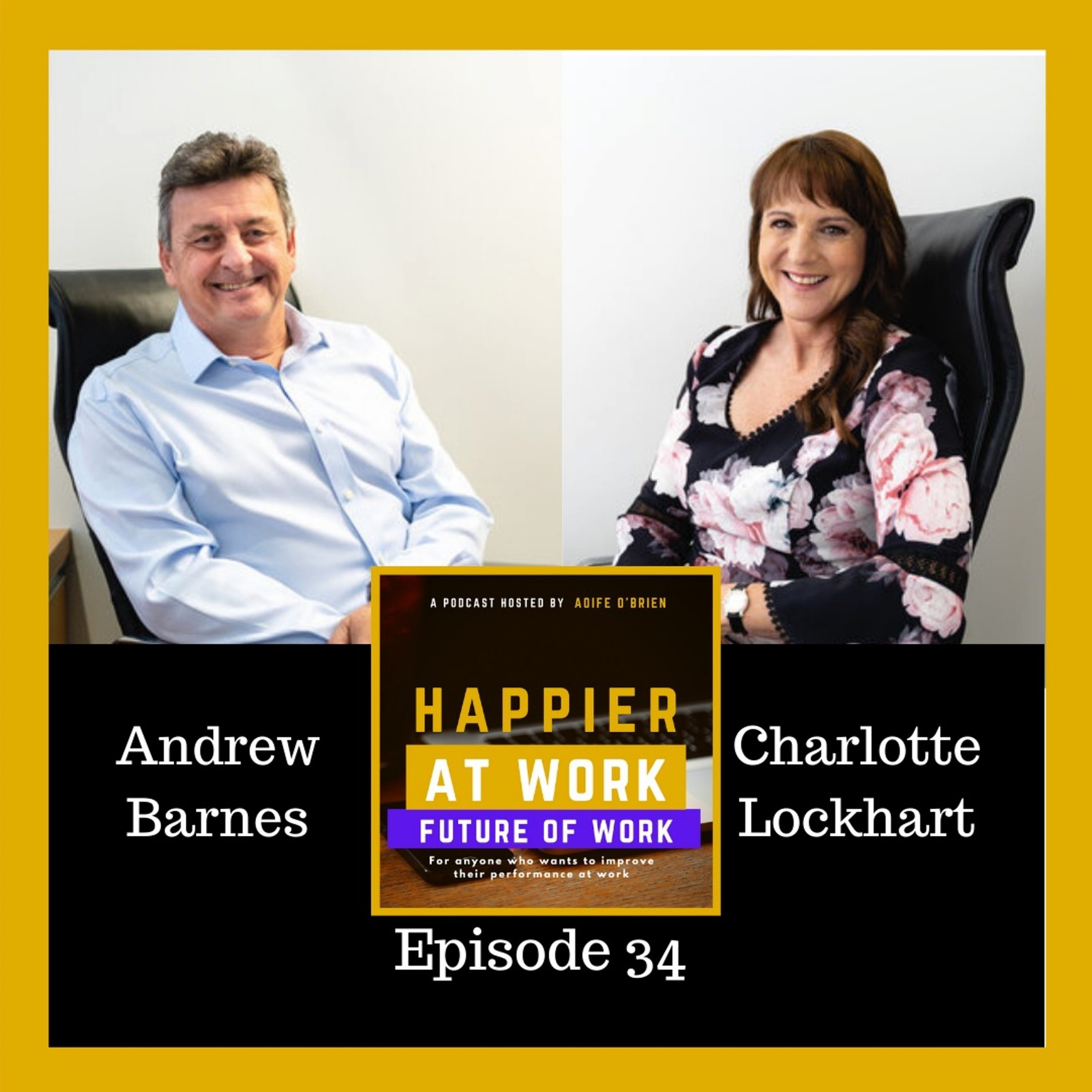 Happier at Work podcasst Andrew Barnes & Charlotte Lockhart