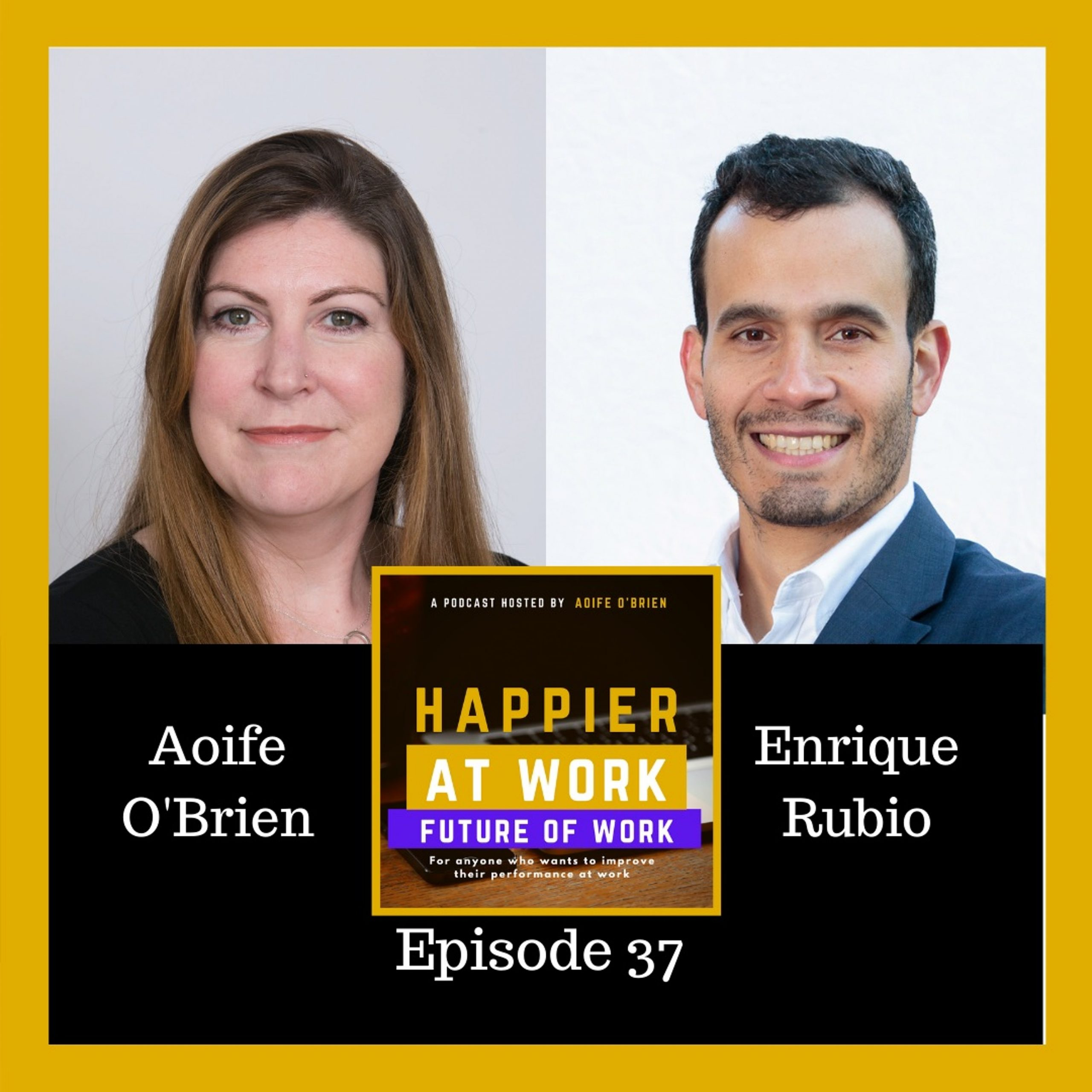Happier at work podcast Enrique Rubio