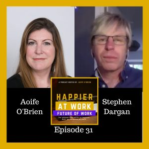 Happier at work podcast Stephen Dargan